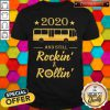 Premium 2020 And Still Rockin And Rollin Bus Star Shirt