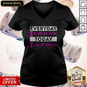 Premium I Like Everyday I Wake Up V-neck