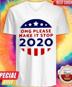 Premium OMG Please Make It Stop 2020 V-neck