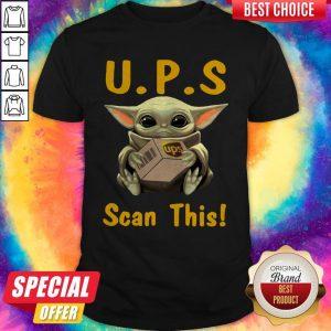 Pretty Baby Yoda Hug UPS Scan This Shirt