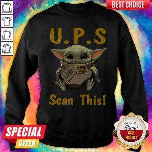 Pretty Baby Yoda Hug UPS Scan This Sweatshirt