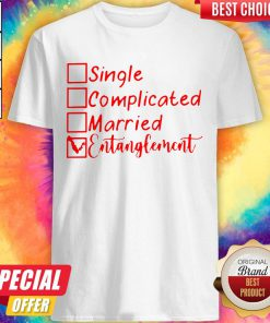 Pretty Single Complicated Married Entanglement Shirt