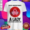 Pro Never Underestimate A Lady Who Kicked Cancer's Ass Moon Shirt