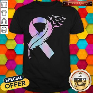Super Nice I Am Very Happy About Wings Bird Cancer Awareness Shirt