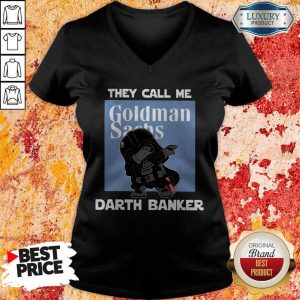 Wonderful Star War Darth Vader They Call Me Darth Banker Goldman Sachs V-neck