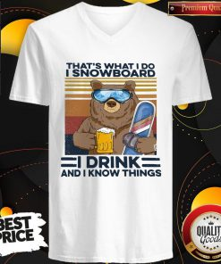 Bear That's What I Do I Snowboard I Drink And I Know Things Vintage V-neck