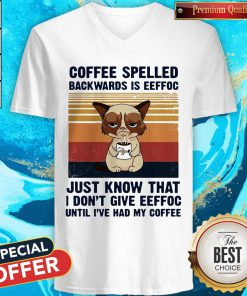 Cat Coffee Spelled Backwards Is Eeffoc Just Know That I Don't Give Eeffoc Until I'Ve Had My Coffee Vintage Retro V-neck