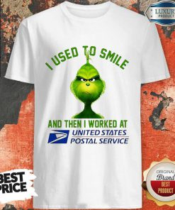 Grinch I Used To Smile And Then I Worked At United States Postal