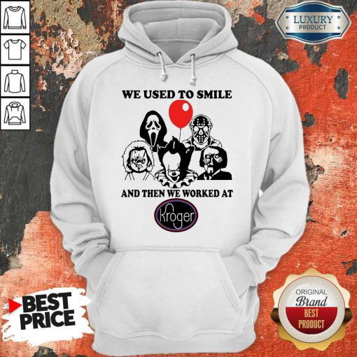 horror-character-we-used-to-smile-and-then-we-worked-at-kroger hoodie