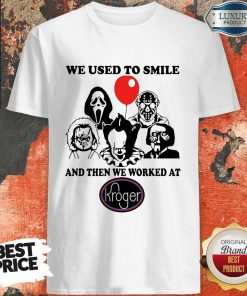 horror-character-we-used-to-smile-and-then-we-worked-at-kroger shirt