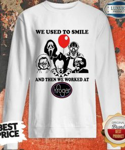 horror-character-we-used-to-smile-and-then-we-worked-at-kroger sweatshirt