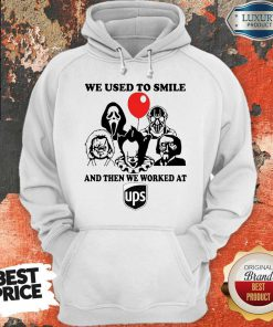 Horror Character We Used To Smile And Then We Worked At UPS hoodie