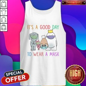 It's A Good Day To Wear A Mask Tank Top