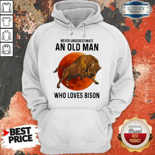 Never Underestimate An Old Woman Who Loves Bison hoodie