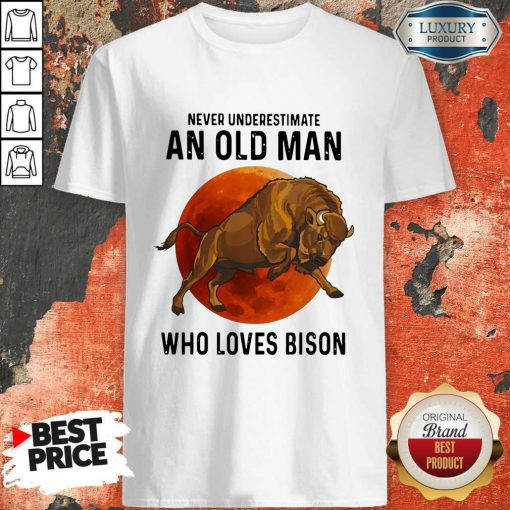 Never Underestimate An Old Woman Who Loves Bison Shirt