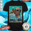 Premium Jim Lahey I Am The Liquor Shirt