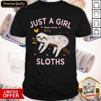 Top Just A Girl Who Loves Sloths Shirt
