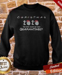 Christmas 2020 The One Where We Were Quarantined Christmas 2020 Sweatshirt