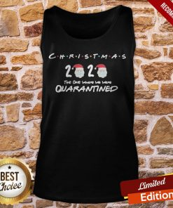 Christmas 2020 The One Where We Were Quarantined Christmas 2020 Tank-Top