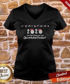 Christmas 2020 The One Where We Were Quarantined Christmas 2020 V-neck