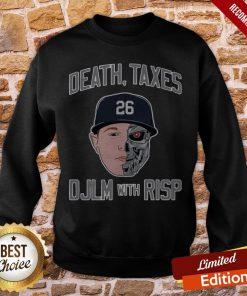 Death Taxes DJLM With RISP 26 Sweatshirt
