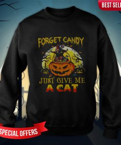 Forget Candy Just Give Me A Cat Halloween Sweatshirt