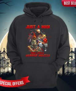 Halloween Just A Man Who Loves Horror Movies Hoodie