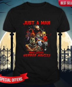 Halloween Just A Man Who Loves Horror Movies Shirt