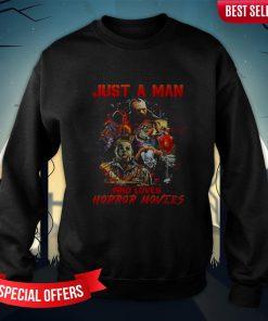 Halloween Just A Man Who Loves Horror Movies Sweatshirt