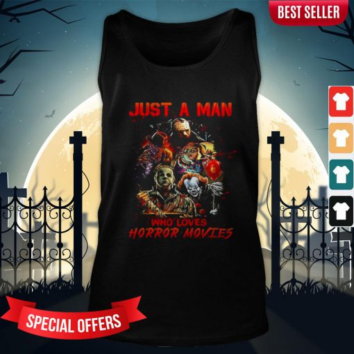 Halloween Just A Man Who Loves Horror Movies Tank-Top