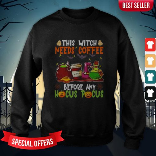 Halloween This Witch Needs Coffee Before Any Hocus Pocus Ghost And Pumpkin Sweatshirt