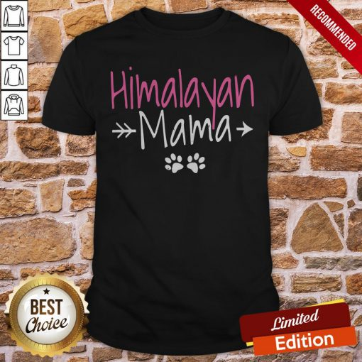 Himalayan Cat Best Cat Mom Gifts Himalayan Mama Shirt