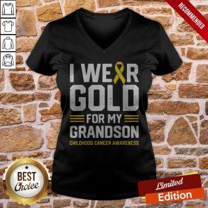 I Wear Gold For My Grandson Childhood Cancer Awareness Gifts V-neck
