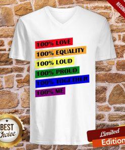 LGBT 100 Love Equality Loud Proud Together Me V-neck