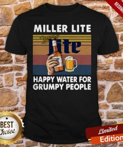 Miller Lite Happy Water For Grumpy People Vintage Retro Shirt