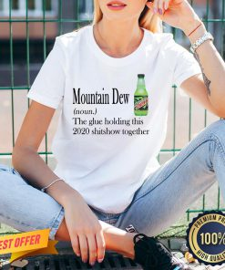 Mountain Dew The Glue Holding This 2020 Shitshow Together V-neck
