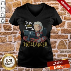 Nice The Witcher Toss A Coin To Your Fuck Freelancer V-neck