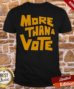 Official More Thana Vote Shirt