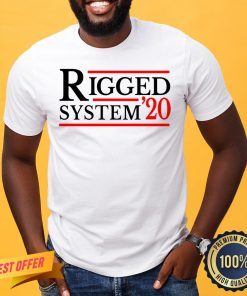 Rigged System 20 2020 US Dirty Election Fun Gift Shirt