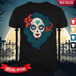 Sugar Skull Woman Day Dead Dia De Los Muertos Shirt