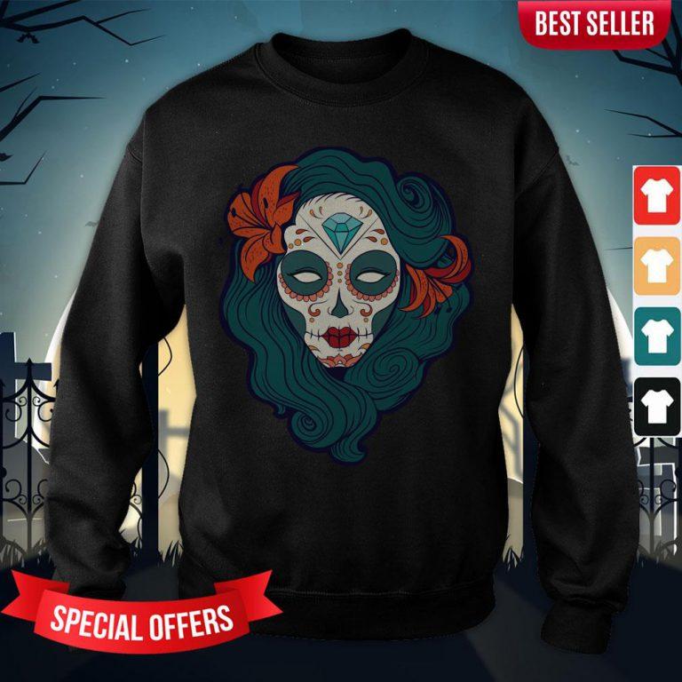 Sugar Skull Woman Day Dead Dia De Los Muertos Sweatshirt