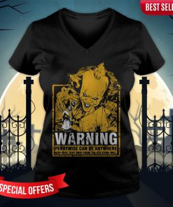 Warning Pennywise Can Be Anywhere Keep Safe Stay Away From The Old Stone Well V-neck