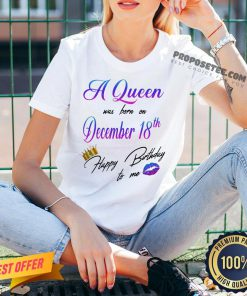 A Queen Was Born On December 18th Happy Birthday To Me Lip Crown V-neck- Design By Proposetees.com