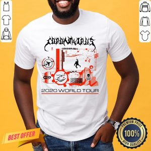 Awesome Coronavirus Covid 19 Virus 2020 World Tour Shirt- Design By Proposetees.com