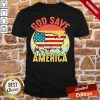 Awesome Retro Vintage God Save America US Flag Patriotic American Shirt- Design By Proposetees.com