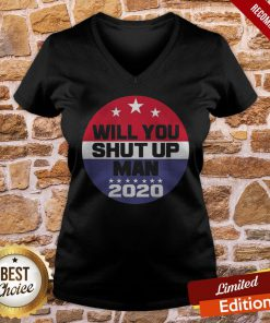 Biden To Trump Will You Shut Up Man Funny Political Debate V-neck