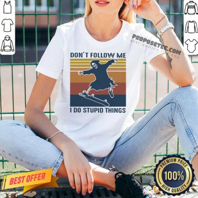 Death Don't Follow Me I Do Stupid Things Vintage V-neck- Design By Proposetees.com