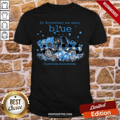 Diabetes Awareness In November We Wear Blue Pumpkin Shirt- Design By Proposetees.com