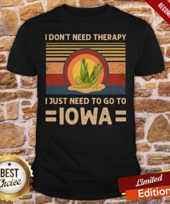 Funny I Don't Need Therapy I Just Need To Go To Iowa Vintage Shirt- Design By Proposetees.com