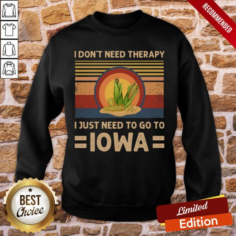 Funny I Don't Need Therapy I Just Need To Go To Iowa Vintage Sweatshirt- Design By Proposetees.com